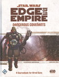 Edge of the Empire : Dangerous Covenants - A Sourcebook for Hired Guns