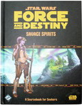 Force and Destiny : Savage Spirits - A Sourcebook for Seekers