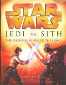 Jedi vs. Sith : The Essential Guide to the Force