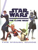Star Wars The Clone Wars The Visual Guide