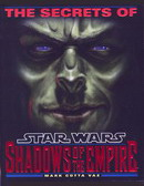 The Secrets of Star Wars : Shadows of the Empire