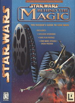 Star Wars Behind the Magic : The Insider's Guide to Star Wars